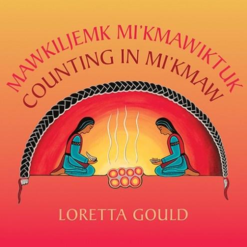 Mawkiljemk Mi'kmawiktuk = Counting in Mi'kmaw
