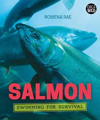 Salmon: Swimming for Survival