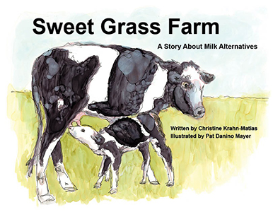 Sweet Grass Farm: A Story About Milk Alternatives