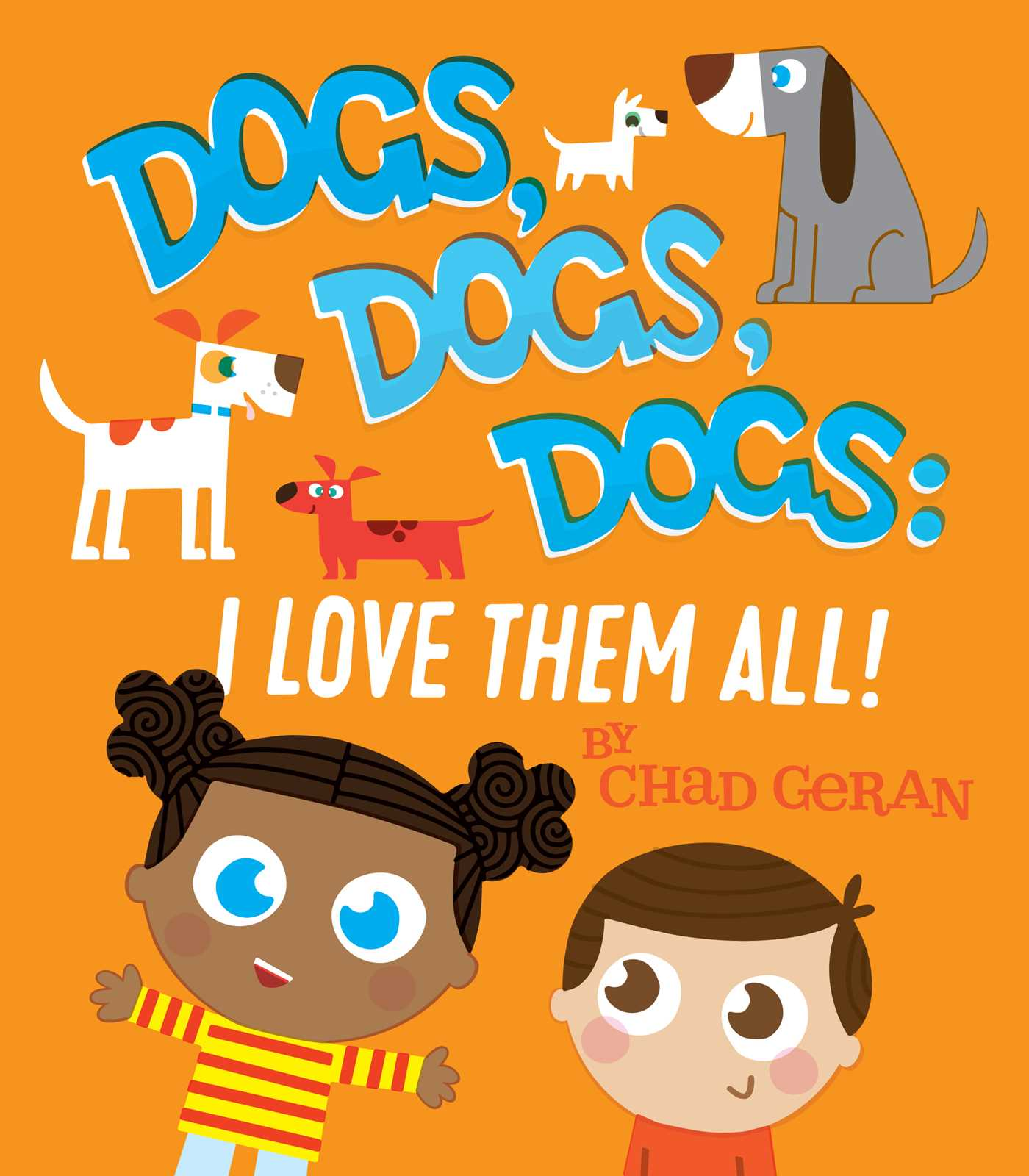Dogs, Dogs, Dogs: I Love Them All