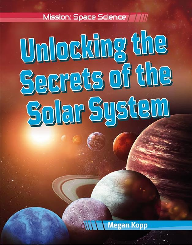 Unlocking the Secrets of the Solar System